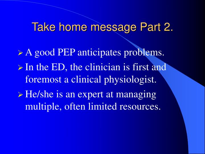 Take home message Part 2.