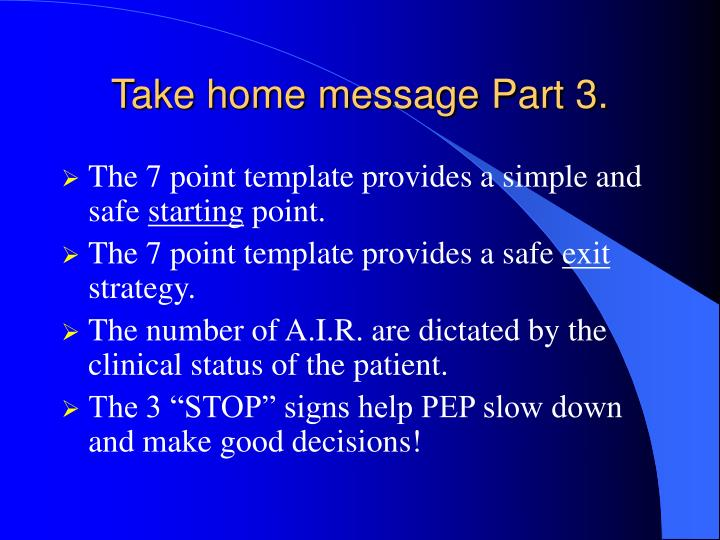 Take home message Part 3.