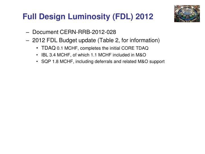 Full Design Luminosity (FDL) 2012