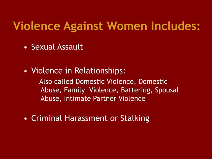 Violence against women includes