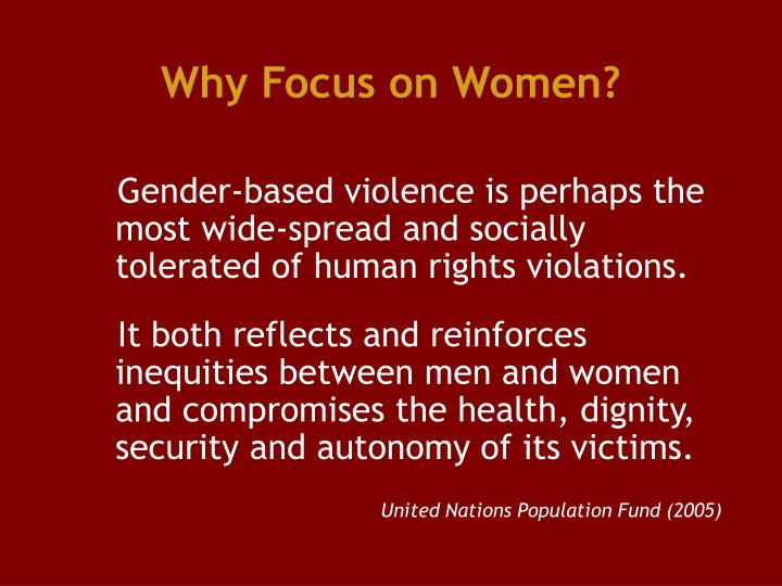 Why Focus on Women?