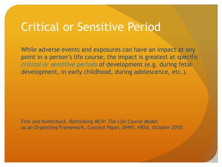 Critical or Sensitive Period