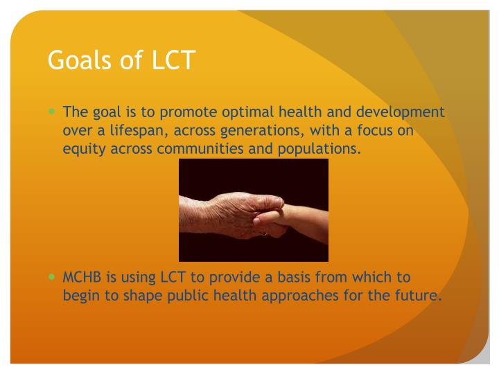 Goals of LCT