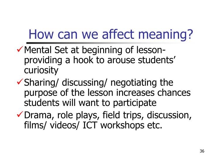 How can we affect meaning?