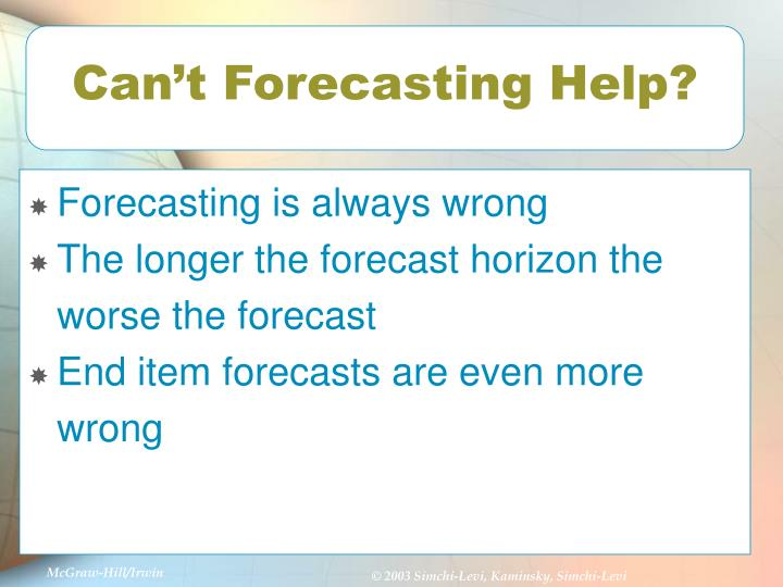 Can't Forecasting Help?