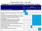 implementation plan case mgt community case management of malaria ccmm