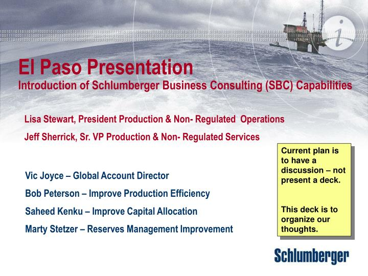 El paso presentation introduction of schlumberger business consulting sbc capabilities