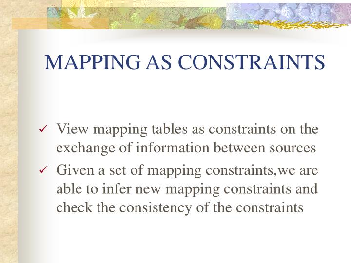 MAPPING AS CONSTRAINTS
