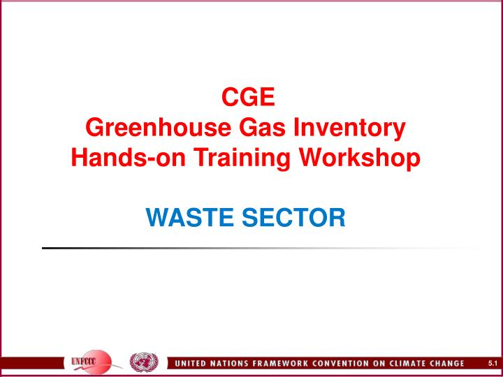 Cge greenhouse gas inventory hands on training workshop waste sector