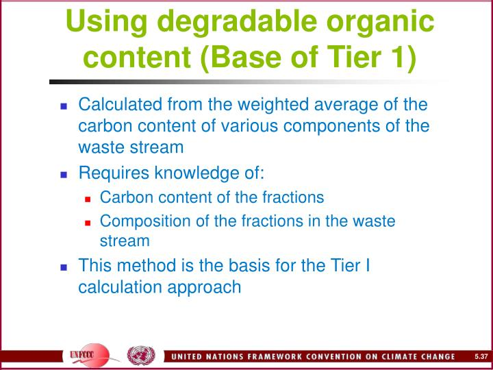 Using degradable organic content (Base of Tier 1)