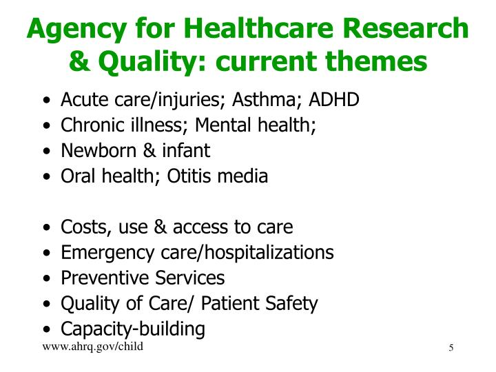 Agency for Healthcare Research & Quality: current themes