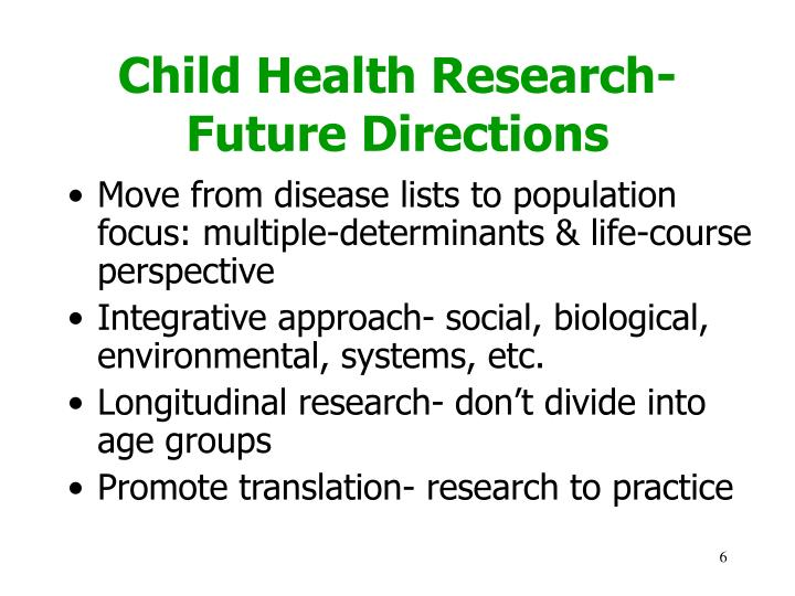Child Health Research- Future Directions