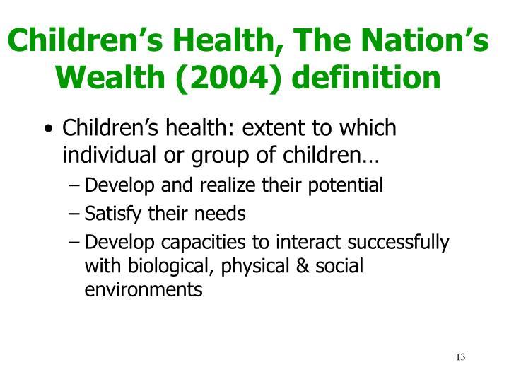Children's Health, The Nation's Wealth (2004) definition