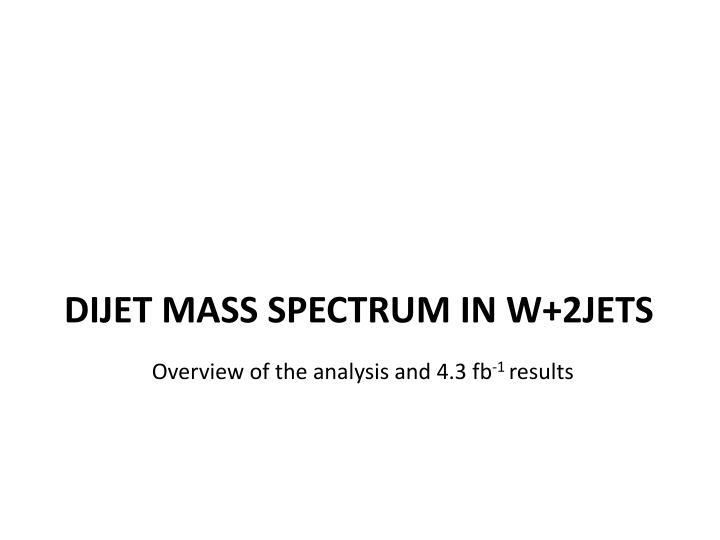 Dijet mass spectrum in W+2jets