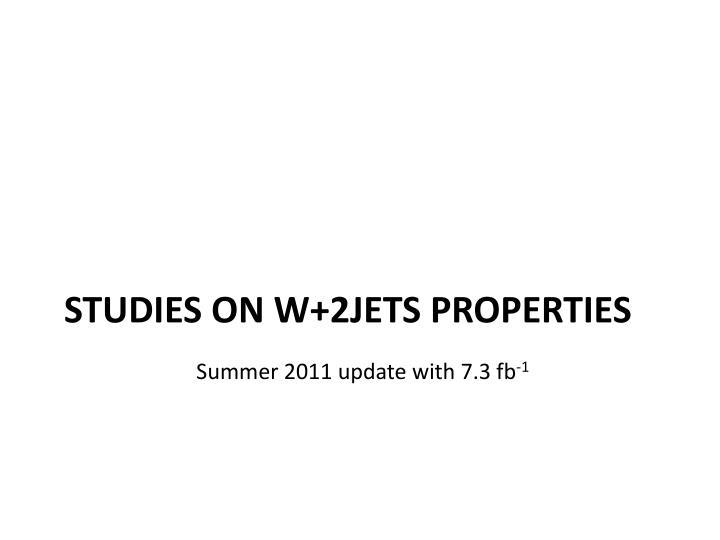 Studies on W+2jets properties