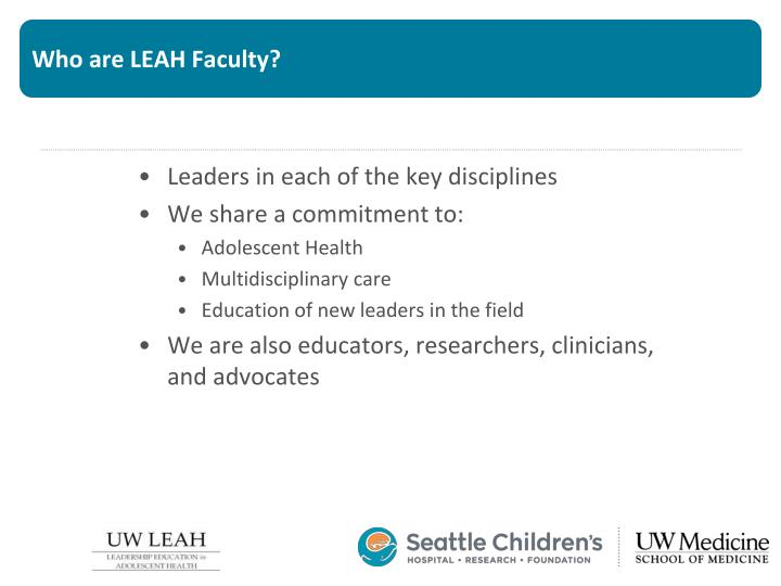 Who are LEAH Faculty?