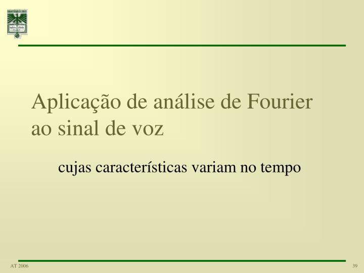 Aplicação de análise de Fourier ao sinal de voz