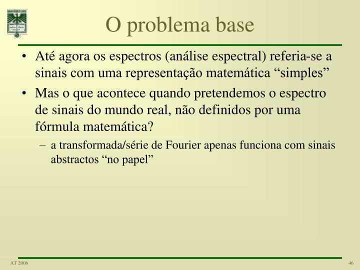 O problema base