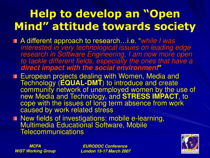 """Help to develop an """"Open Mind"""" attitude towards society"""