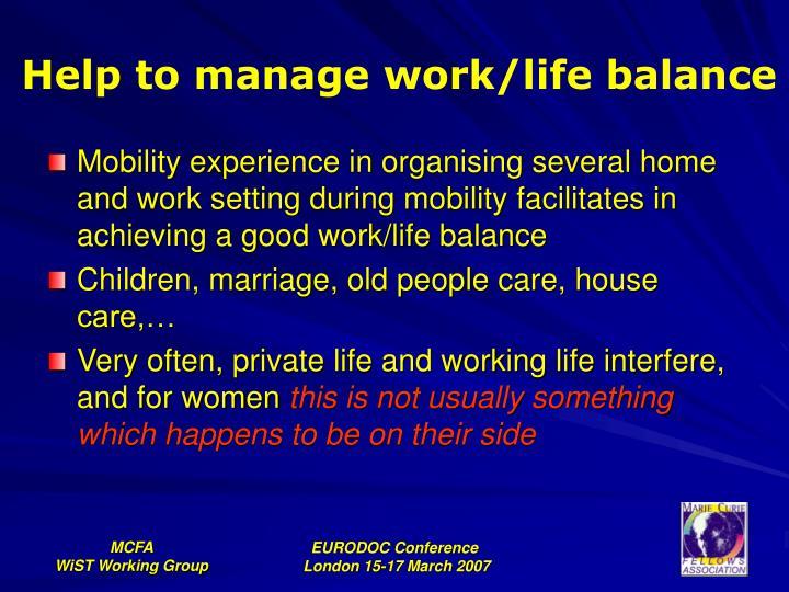 Help to manage work/life balance