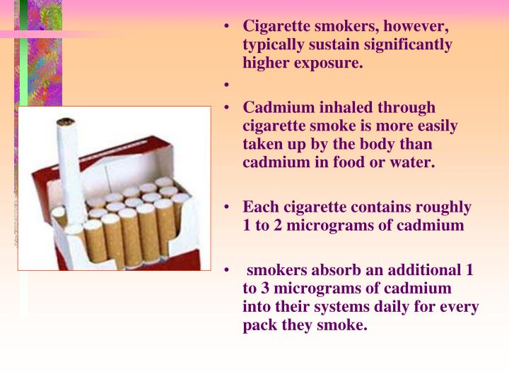 Cigarette smokers, however, typically sustain significantly higher exposure.
