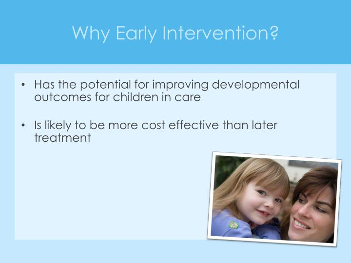 Why Early Intervention?