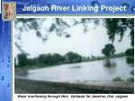 jalgaon river linking project10