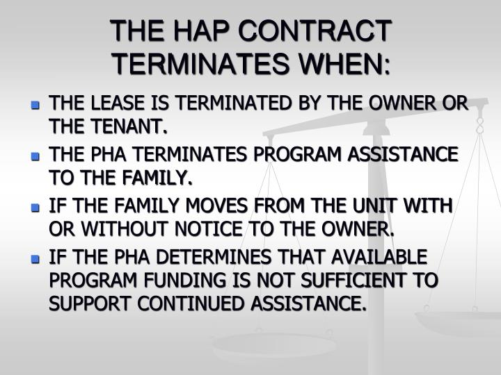 THE HAP CONTRACT TERMINATES WHEN: