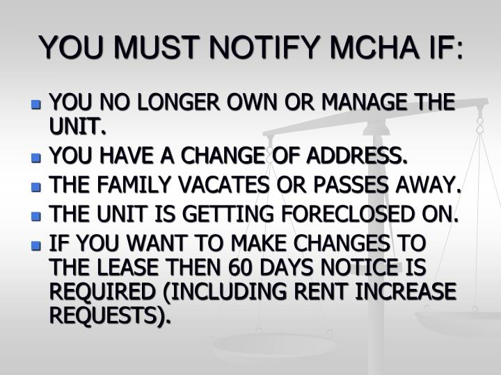 YOU MUST NOTIFY MCHA IF: