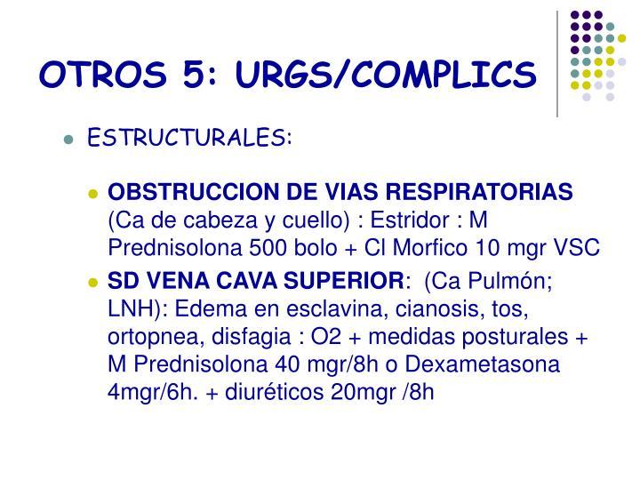 OTROS 5: URGS/COMPLICS