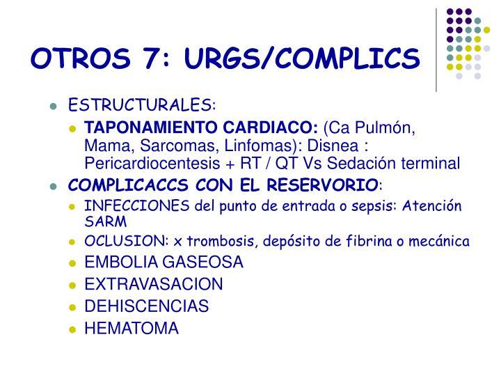 OTROS 7: URGS/COMPLICS