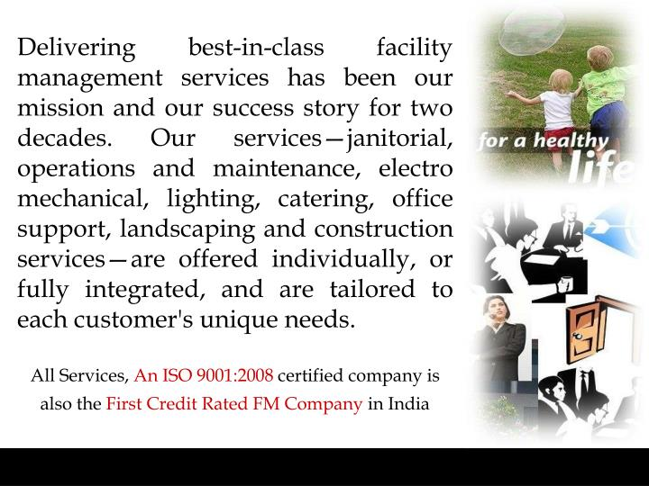 Delivering best-in-class facility management services has been our mission and our success story for...