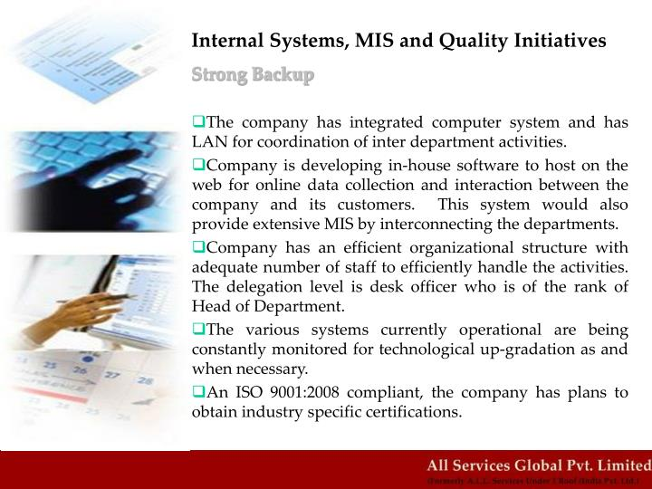 Internal Systems, MIS and Quality Initiatives