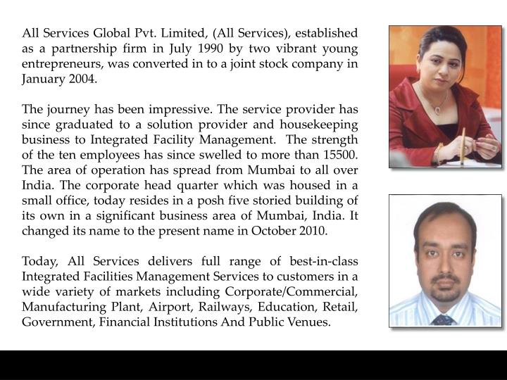 All Services Global Pvt. Limited, (All Services), established as a partnership firm in July 1990 by ...