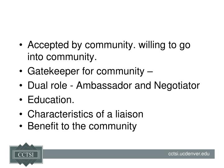 Accepted by community. willing to go into community.