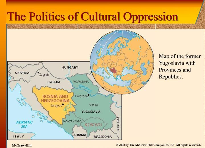 The Politics of Cultural Oppression