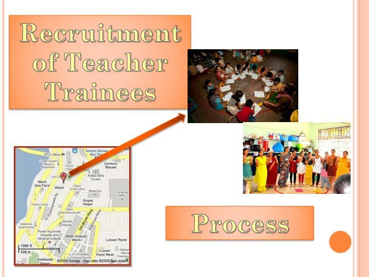 Recruitment of Teacher Trainees