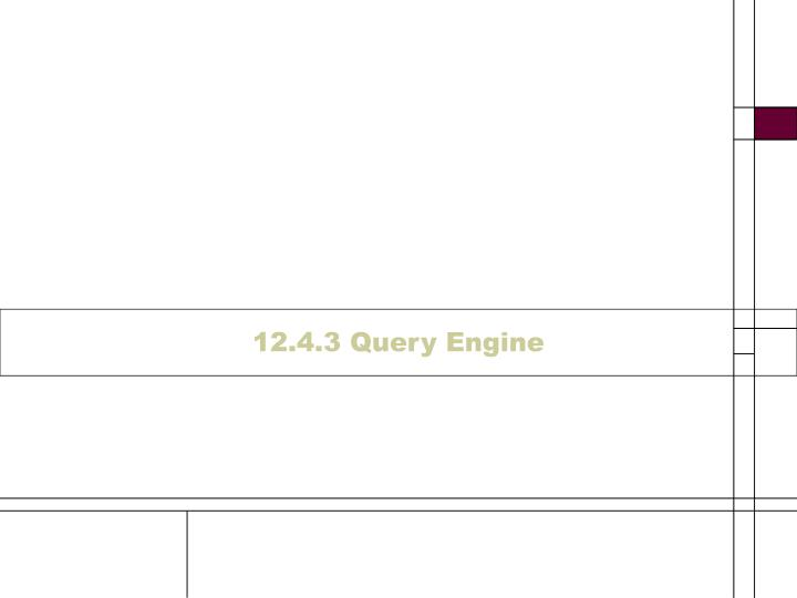 12.4.3 Query Engine