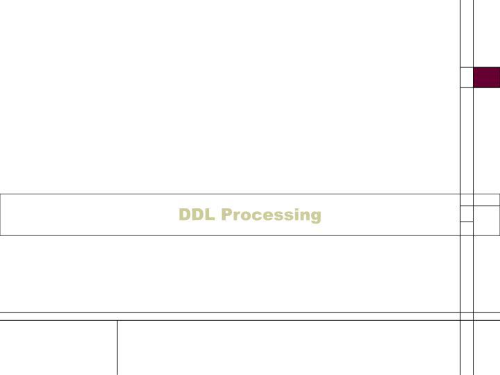 DDL Processing