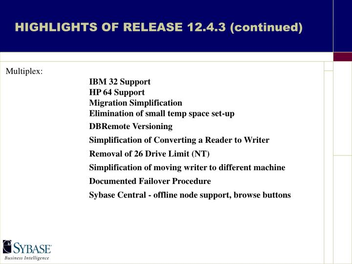 HIGHLIGHTS OF RELEASE 12.4.3 (continued)