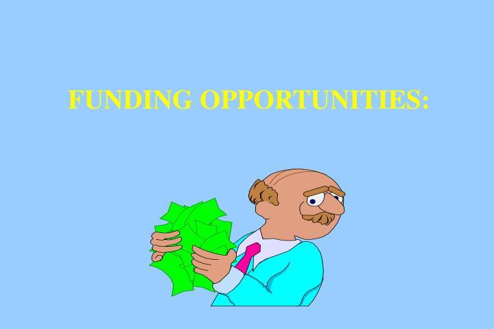 FUNDING OPPORTUNITIES: