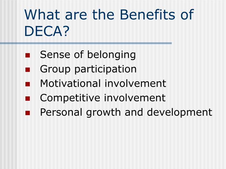 What are the Benefits of DECA?
