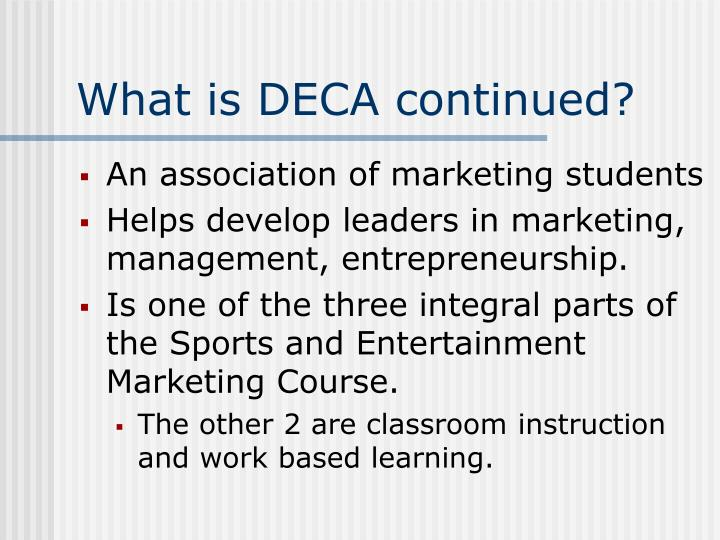 What is deca continued