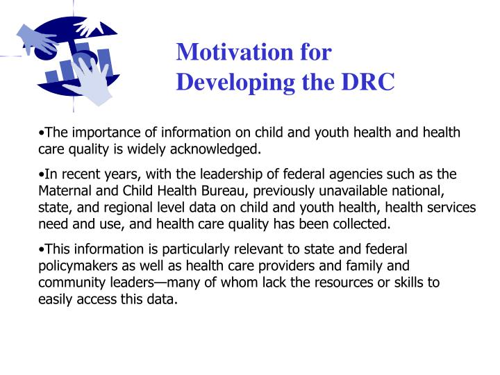 Motivation for Developing the DRC