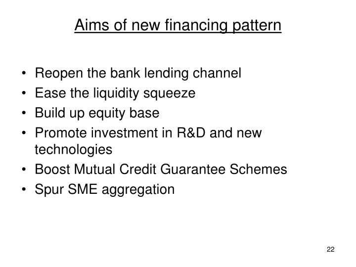 Aims of new financing pattern