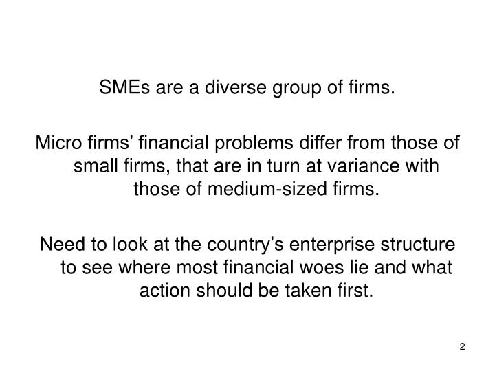 SMEs are a diverse group of firms.
