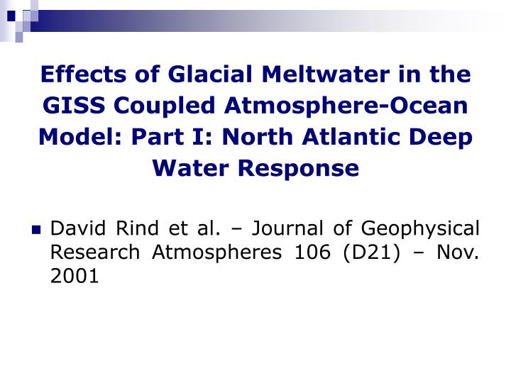 Effects of Glacial Meltwater in the GISS Coupled Atmosphere-Ocean Model: Part I: North Atlantic Deep...