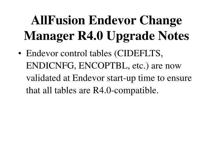 AllFusion Endevor Change Manager R4.0 Upgrade Notes