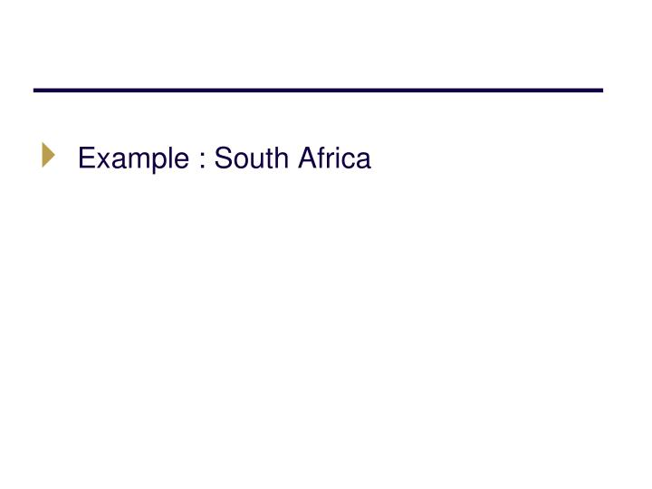 Example : South Africa