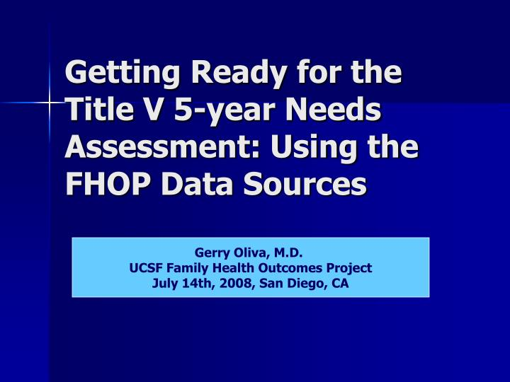 Getting ready for the title v 5 year needs assessment using the fhop data sources